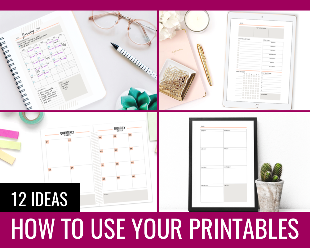 How to Use Your Printables – 12 Ideas